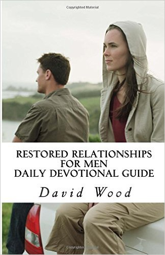 restored relationships for men a daily devotional guide
